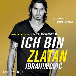 Zlatan Ibrahimovic: Ich bin Zlatan
