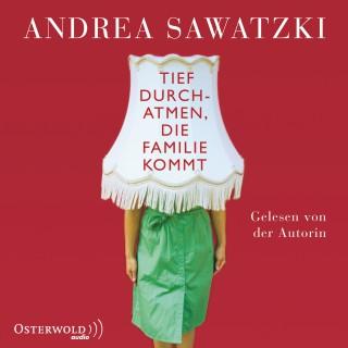 Andrea Sawatzki: Tief durchatmen, die Familie kommt