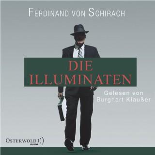 Ferdinand von Schirach: Die Illuminaten (Schuld)