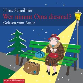 Hans Scheibner: Wer nimmt Oma diesmal?