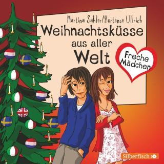Martina Sahler: Freche Mädchen: Weihnachtsküsse aus aller Welt