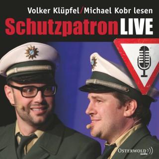 Michael Kobr, Volker Klüpfel: Schutzpatron live