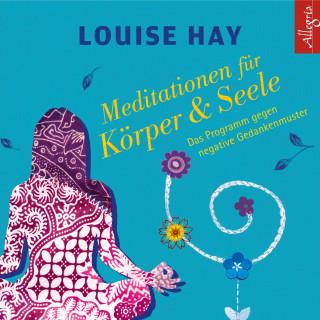 Louise Hay: Meditationen für Körper und Seele