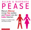Allan & Barbara Pease: Warum Männer immer Sex wollen und Frauen von der Liebe träumen