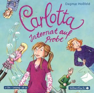 Dagmar Hoßfeld: Carlotta, Internat auf Probe