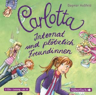 Dagmar Hoßfeld: Carlotta, Internat und plötzlich Freundinnen
