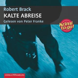 Robert Brack: Kalte Abreise