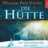 William Paul Young: Die Hütte