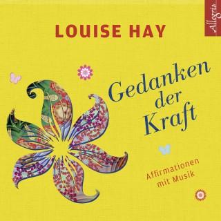 Louise Hay: Gedanken der Kraft