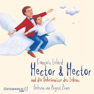 François Lelord: Hector & Hector und die Geheimnisse des Lebens