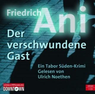 Friedrich Ani: Der verschwundene Gast