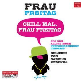 Frau Freitag: Chill Mal, Frau Freitag