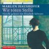 Marlen Haushofer: Wir töten Stella