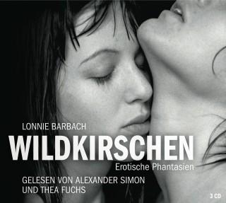 Lonnie Barbach: Erotik Hörbuch Edition: Wildkirschen