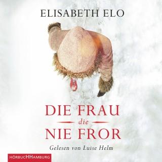 Elisabeth Elo: Die Frau, die nie fror