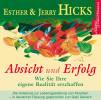 Jerry Hicks, Esther Hicks: Absicht und Erfolg