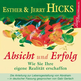 Esther Hicks, Jerry Hicks: Absicht und Erfolg