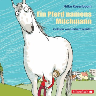 Hilke Rosenboom: Ein Pferd namens Milchmann