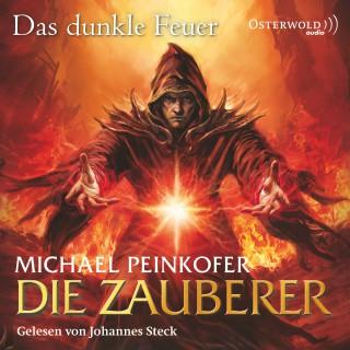 Michael Peinkofer: Die Zauberer, Band 3: Das dunkle Feuer