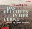 Linus Reichlin: Das Leuchten in der Ferne