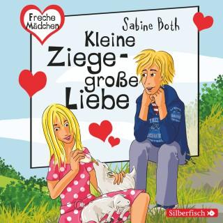 Sabine Both: Freche Mädchen: Kleine Ziege - Große Liebe