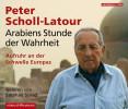 Peter Scholl-Latour: Arabiens Stunde der Wahrheit
