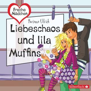 Hortense Ullrich: Freche Mädchen: Liebeschaos und lila Muffins
