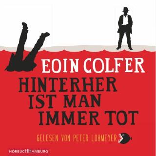 Eoin Colfer: Hinterher ist man immer tot