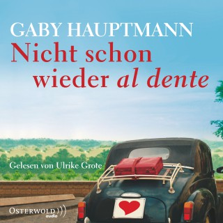 Gaby Hauptmann: Nicht schon wieder al dente