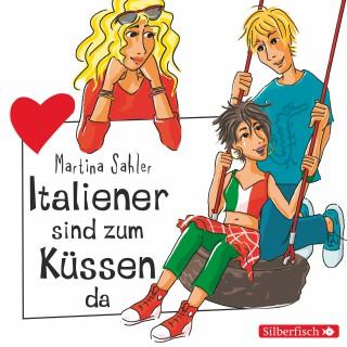 Martina Sahler: Freche Mädchen: Italiener sind zum Küssen da