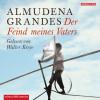 Almudena Grandes: Der Feind meines Vaters