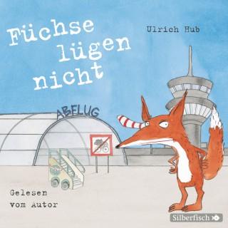 Ulrich Hub: Füchse lügen nicht