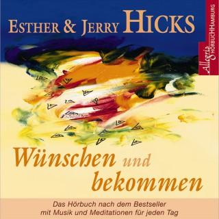 Jerry Hicks, Esther Hicks: Wünschen und bekommen