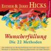 Jerry Hicks, Esther Hicks: Wunscherfüllung - Die 22 Methoden