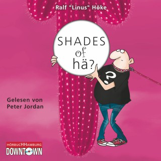 "Ralf ""Linus"" Höke: Shades of hä?"