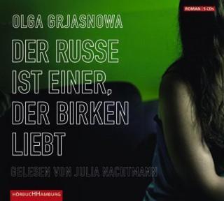 Olga Grjasnowa: Der Russe ist einer, der Birken liebt