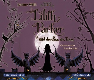 Janine Wilk: Lilith Parker und der Kuss des Todes