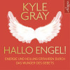 Kyle Gray: Hallo Engel!