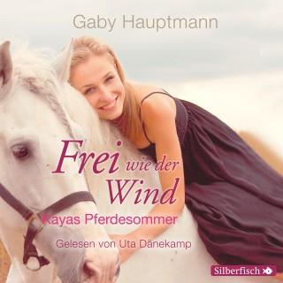Gaby Hauptmann: Frei wie der Wind - Kayas Pferdesommer