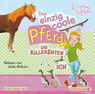 Dagmar Hoßfeld: Das einzig coole Pferd, die Killerenten und ich