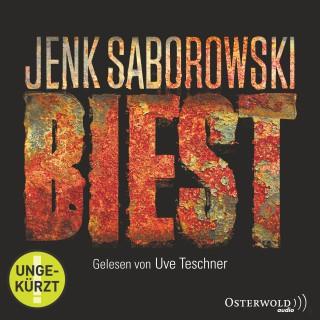 Jenk Saborowski: Biest (ungekürzt)