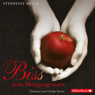 Stephenie Meyer: Biss zum Morgengrauen