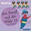 Michael Ende: Jim Knopf und die Wilde 13 - Das Hörspiel