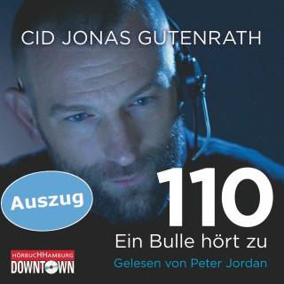 Cid Jonas Gutenrath: 110 - Ein Bulle hört zu (Auszug)