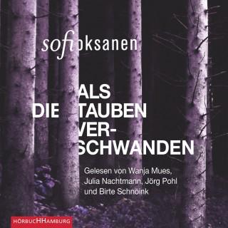 Sofi Oksanen: Als die Tauben verschwanden