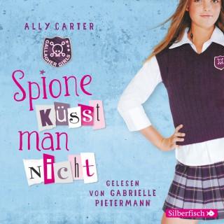 Ally Carter: Gallagher Girls - Spione küsst man nicht