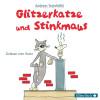 Andreas Steinhöfel: Glitzerkatze und Stinkmaus