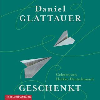 Daniel Glattauer: Geschenkt