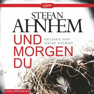 Stefan Ahnhem: Und morgen du