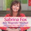 Sabrina Fox: Kein fliegender Wechsel